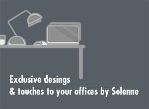 Exclusive designs & touches to your offices by Solenne