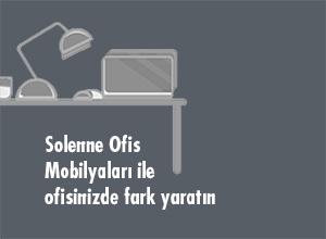 Solenne ofis mobilyaları ile ofisinizde fark yaratın